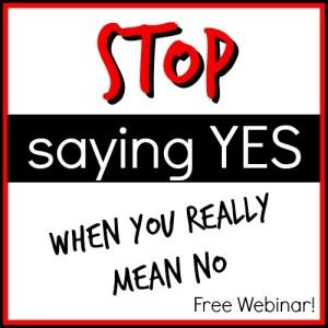 Need help saying no? Free Webinar!