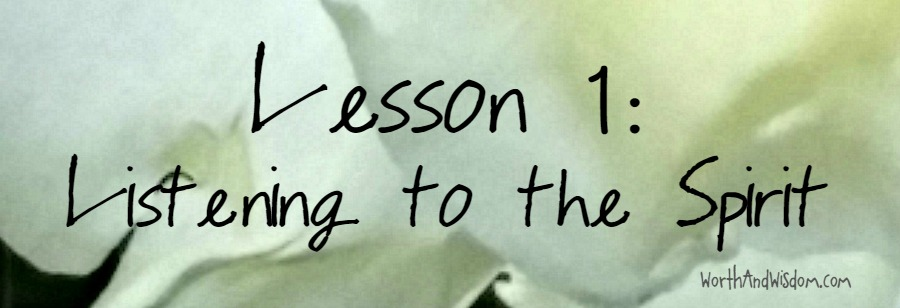 Lesson 1: Listening to the Spirit